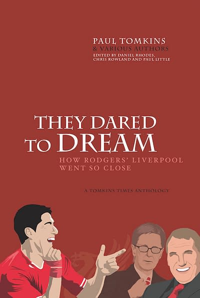 THEY DARED TO DREAM - Final KINDLE edition - Paul Tomkins, Daniel Rhodes, Chris Rowland, Paul Little