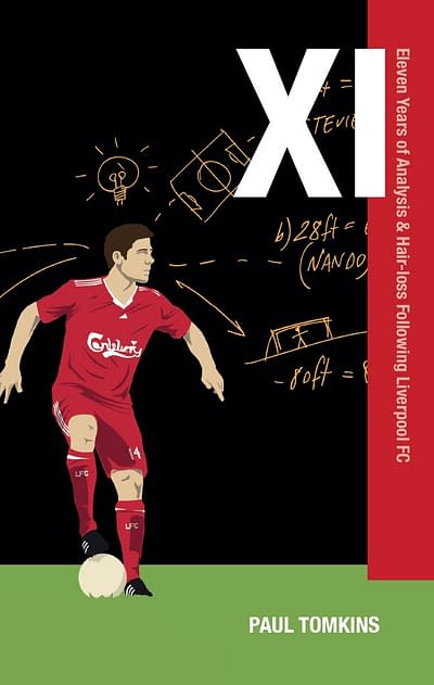 XI_ Eleven Years of Analysis & Hair-Loss Following Liverpool FC - Paul Tomkins